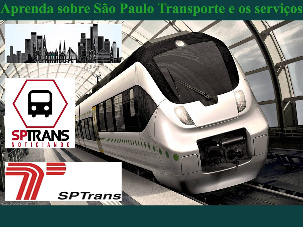 Conheça mais sobre São Paulo Transporte e os serviços que presta na cidade de São Paulo