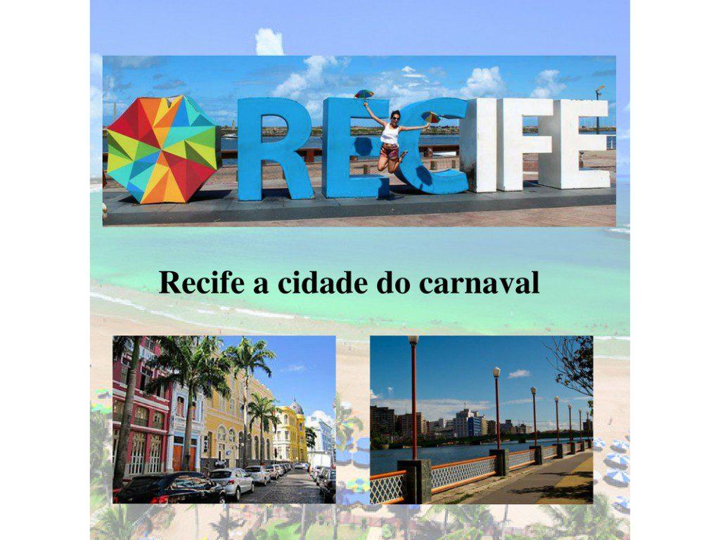 Recife, a cidade das festas.