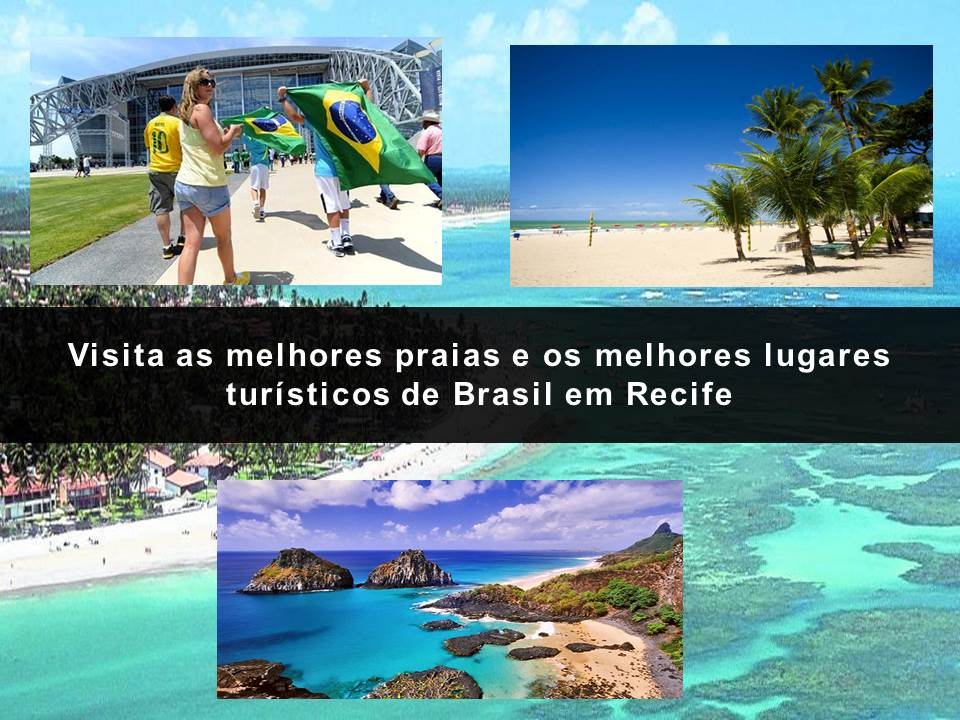 Visita as melhores praias de todo Brasil em Recife, uma cidade increible