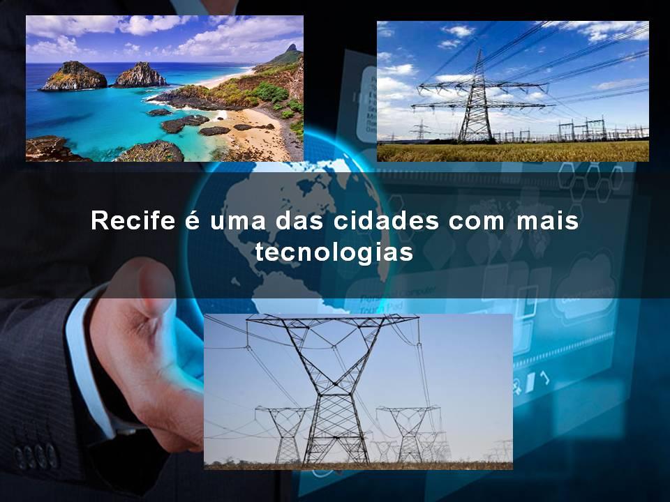 Recife é uma da cidades mas avançadas tecnologicamente de Brasil
