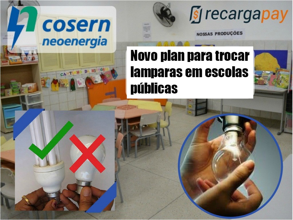 Novo plan de Cosern para trocar lamparas em escolas publicas