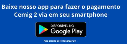 Baixe nosso app para fazer o pagamento da 2a via de Cemig