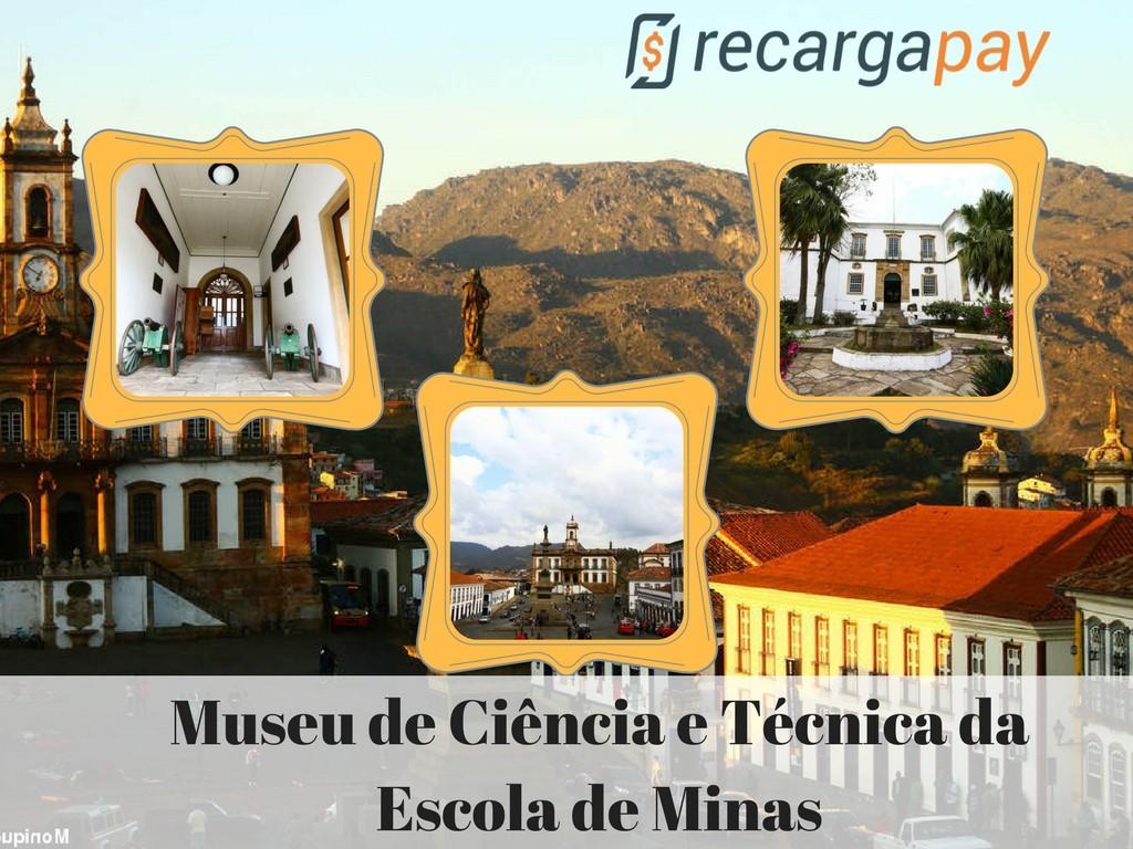 Museu de Ciência e Técnica dá Escoa de Minas