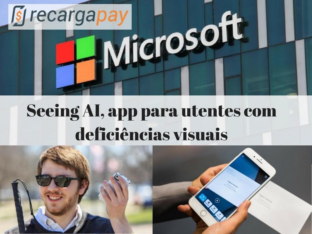 Aplicativo seeing Al de Microsoft