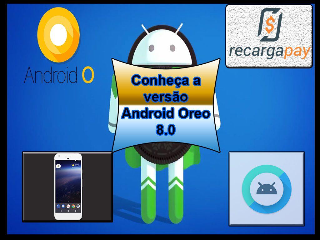 Conheça a versão Android Oreo 8.0