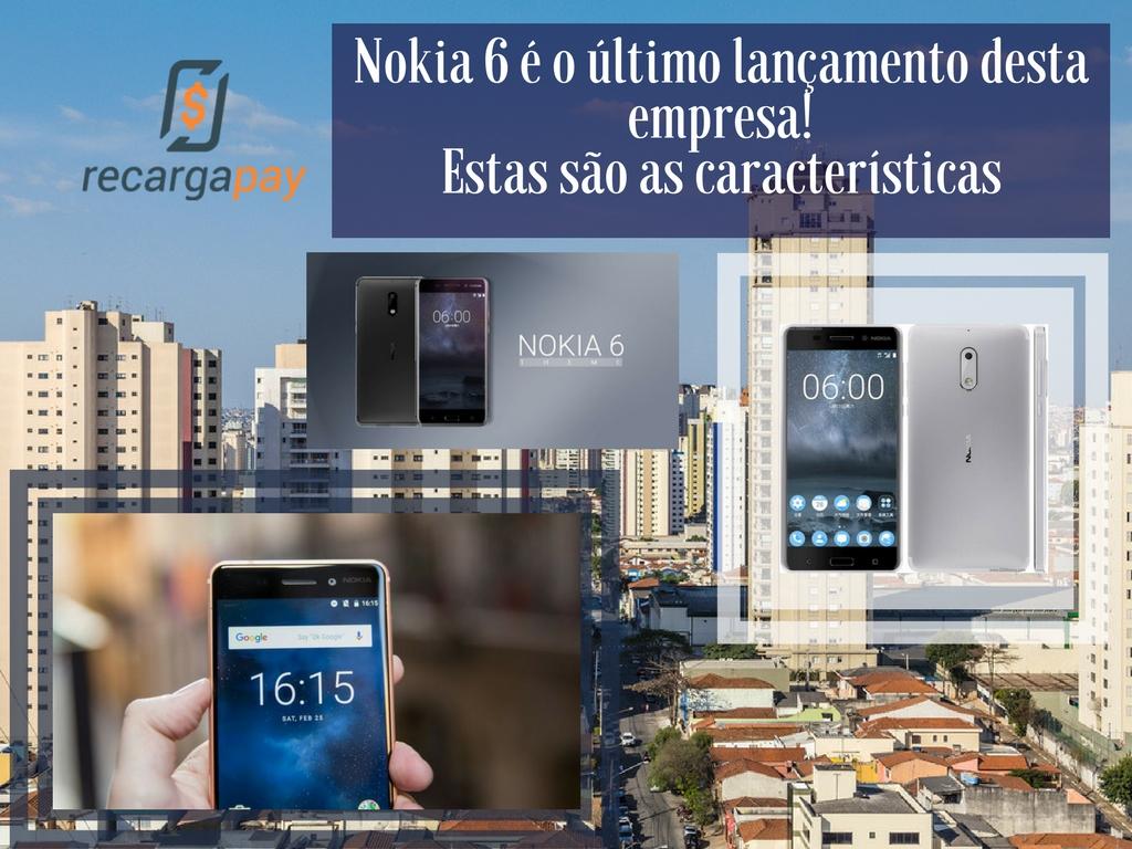 Nokia 6 é o último lançamento desta empresa!