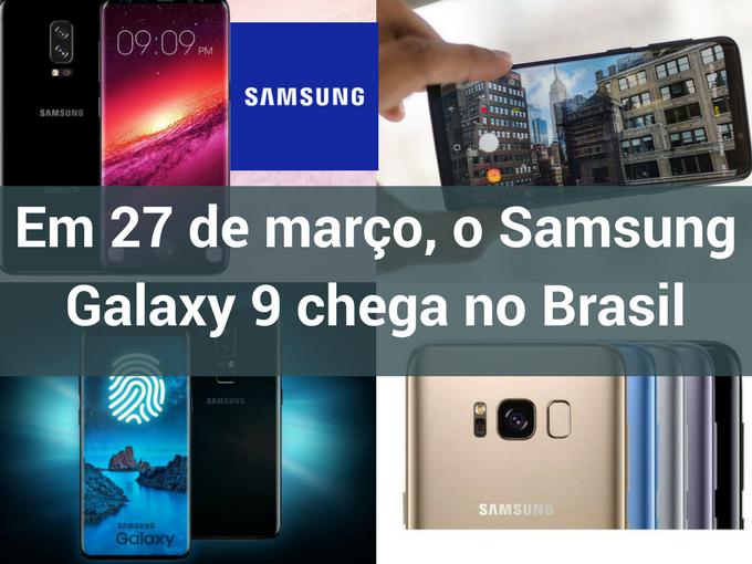 Samsung Galaxy S9 chega ao Brasil