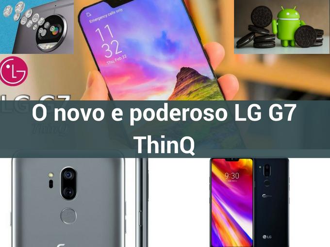 Conheça o novo LG G7 ThinQ