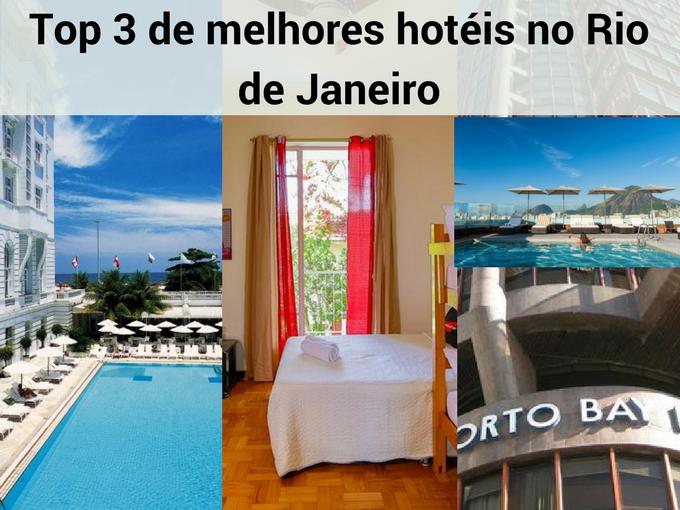 Top 3 de hotéis no Rio de Janeiro