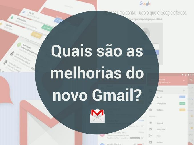 Quais são as melhorias do novo Gmail?