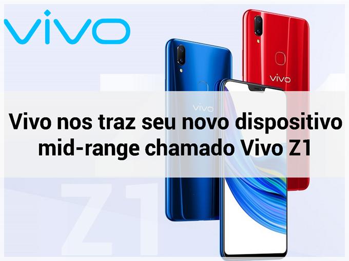 Vivo nos traz seu novo dispositivo mid-range chamado Vivo Z1