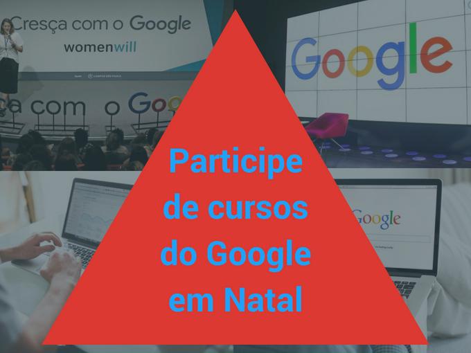 Participe ao cursos do Google em Natal