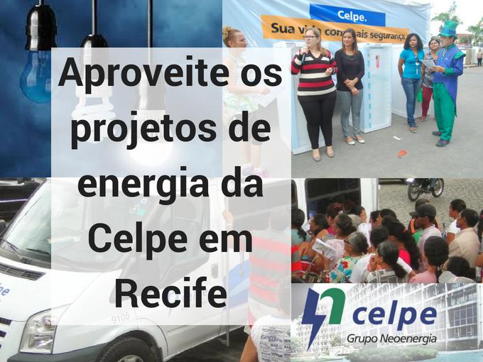 Aproveite os projetos de energia da Celpe em Recife