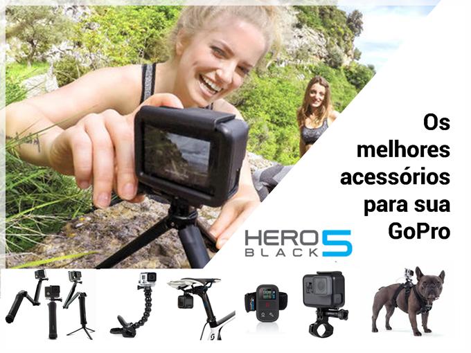 Os melhores acessórios para sua GoPro HERO5