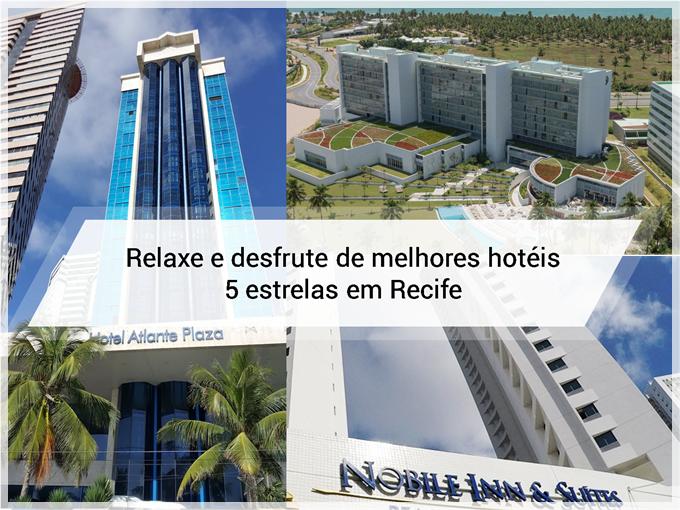 Relaxe e desfrute de melhores hotéis 5 estrelas em Recife