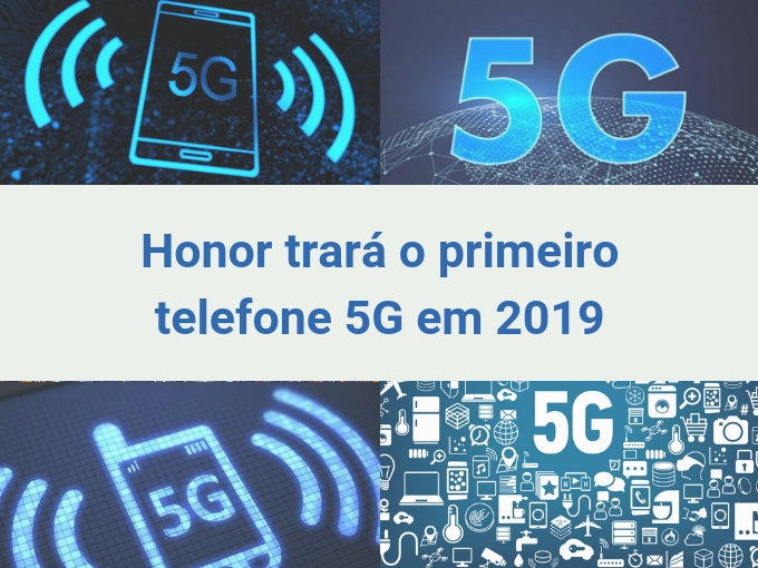 Honor vai lançar o primeiro dispositivo 5G em 2019