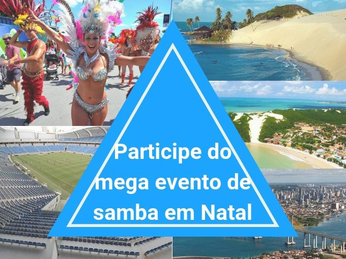 Participe do megaevento de samba em Natal