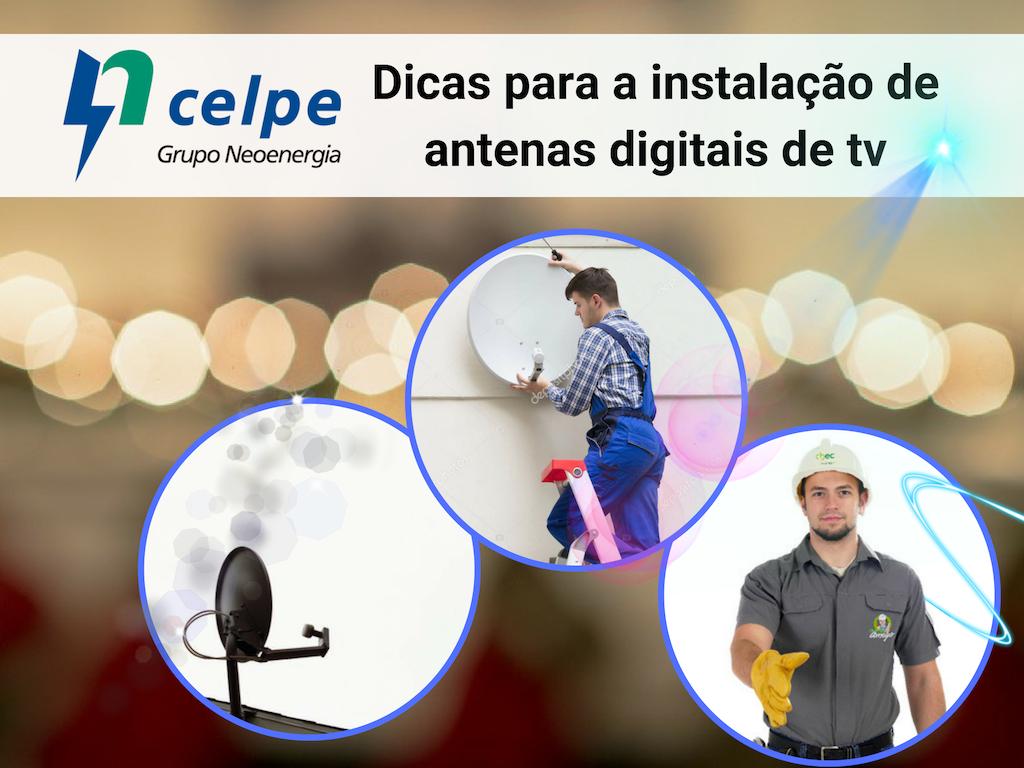 Dicas de Celpe para a instalação de antenas digitais
