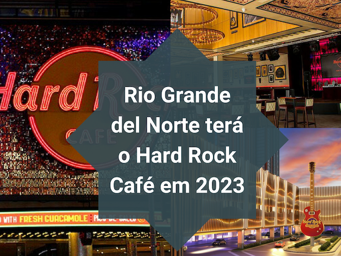 Rio Grande do Norte terá Hard Rock Café