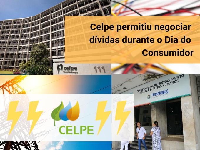 Celpe permitiu negociar dívidas durante o Dia do Consumidor