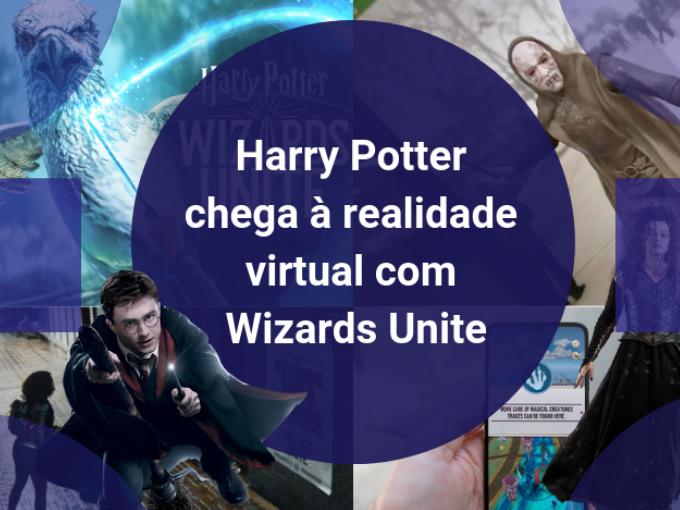 Harry Potter chega à realidade virtual com Wizards Unite