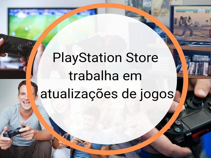 PlayStation Store trabalha em atualizações de jogos