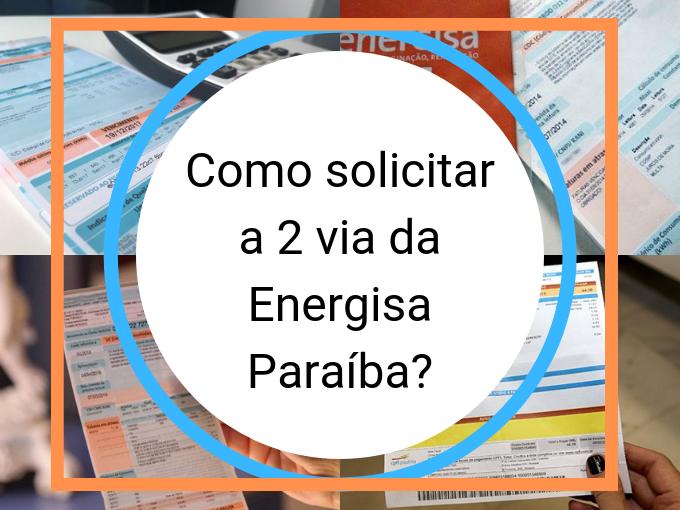 Como solicitar a 2 via da Energisa Paraíba?