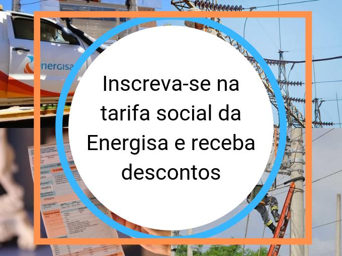 Inscreva-se na tarifa social da Energisa e receba descontos