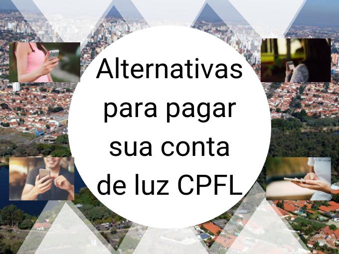 Alternativas para pagar sua conta de luz CPFL
