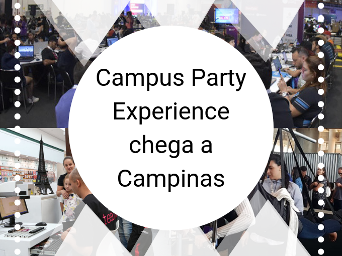 Campus Party Experience chega a Campinas