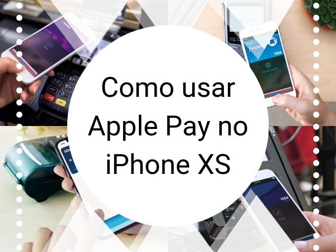 Como usar Apple Pay no iPhone XS