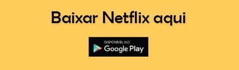 Baixar Netflix aqui