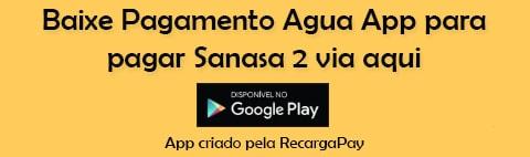 Baixe Pagamento Agua App para pagar Sanasa 2 via aqui