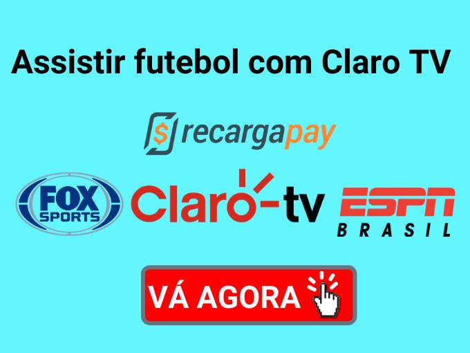 Assistir futebol ao vivo com Claro TV pré-pago